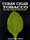 Cuban Cigar Tobacco Why Cuban Cigars Are