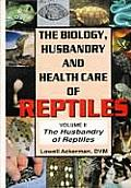 The Husbandry of Reptiles: Volume 2 (Biology, Husbandry and Health Care of Reptiles)