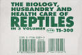 Biology, Husbandry & Health Care of Reptiles