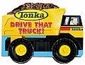 Drive That Truck! (Tonka)