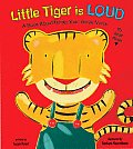 Little Tiger Is Loud A Book about Using Your Inside Voice