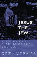 Jesus The Jew A Historians Reading Of