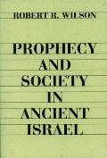 Prophecy & Society In Ancient Israel
