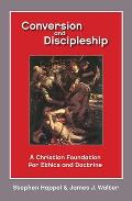 Conversion and Discipleship: A Christian Foundation for Ethics and Doctrine