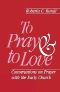 To Pray & To Love Conversations On Praye