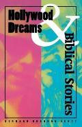 Hollywood Dreams and Biblical