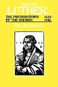 Martin Luther the Preservation of the Church Vol 3 1532-1546