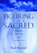 Figuring The Sacred Religion Narrative & Imagination