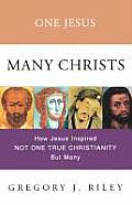 One Jesus Many Christs How Jesus Inspire