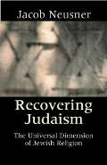 Recovering Judaism The Universal Dimensi