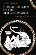 Homoeroticism in the Biblical World A Historical Perspective