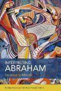 Interpreting Abraham: Journeys to Moriah