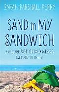 Sand in My Sandwich: And Other Motherhood Messes I'm Learning to Love