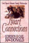 Heart Connections: Growing Intimacy in Your Marriage & Family