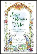 Jesus Reigns in Me!: Living Daily in the Power of His Resurrection