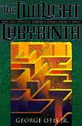 Twilight Labyrinth Why Does Spiritual Darkness Linger Where It Does