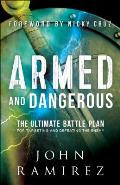 Armed & Dangerous The Ultimate Battle Plan for Targeting & Defeating the Enemy