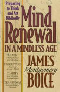Mind renewal in a mindless age preparing to think & act biblically a study of Romans 121 2