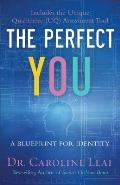 Perfect You A Blueprint for Identity