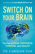 Switch on Your Brain The Key to Peak Happiness Thinking & Health