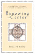 Renewing The Center Evangelical Theology