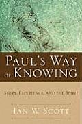 Pauls Way of Knowing Story Experience & the Spirit