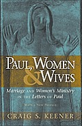 Paul Women & Wives Marriage & Womens Ministry In The Letters Of Paul