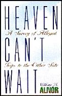 Heaven Cant Wait A Survey Of Alleged