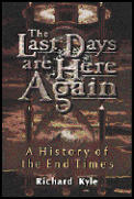 Last Days Are Here Again A History Of Th