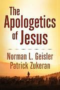 Apologetics of Jesus A Caring Approach to Dealing with Doubters