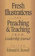 Fresh Illustrations For Preaching & Teac