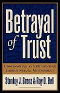 Betrayal of Trust Confronting & Preventing Clergy Sexual Misconduct