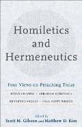 Homiletics and Hermeneutics: Four Views on Preaching Today