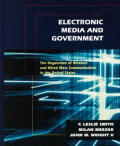 Electronic Media and Government: The Regulation of Wireless and Wired Mass Communication in the United States