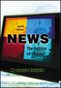 News The Politics Of Illusion 4th Edition