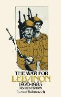 The War for Lebanon, 1970 1985