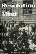 Revolution of the Mind Higher Learning Among the Bolsheviks 1918 1929