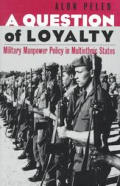 Question Of Loyalty Military Manpower