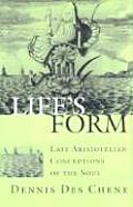Lifes Form Late Aristotelian Conceptions of the Soul