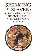 Speaking of Slavery Color Ethnicity & Human Bondage in Italy