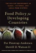 Food Policy For Developing Countries The Role Of Government In Global National & Local Food Systems