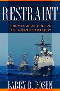 Restraint A New Foundation For U S Grand Strategy