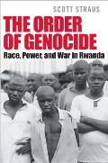 Order of Genocide Race Power & War in Rwanda