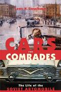 Cars for Comrades The Life of the Soviet Automobile
