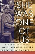 She Was One of Us: Eleanor Roosevelt and the American Worker