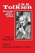 J. R. R. Tolkien, Scholar and Storyteller: Essays in Memoriam