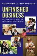 Unfinished Business Paid Family Leave in California & the Future of U S Work Family Policy