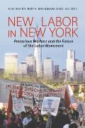 New Labor in New York: Precarious Worker and the Future of the Labor Movement
