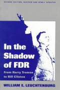 In The Shadow Of Fdr From Harry Truman to Bill Clinton 2nd edition