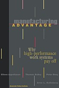 Manufacturing Advantage: Why High Performance Work Systems Pay Off